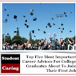 Top Five Most Important Career Advices For College Graduates About To Join Their First Job