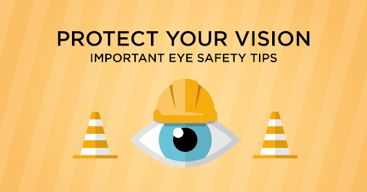 Infographic: Eye Safety Tips To Protect Your Vision