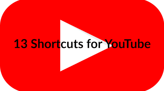 13 Keyboard Shortcuts for YouTube
