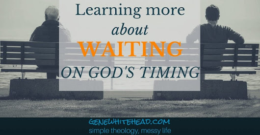 Learning More About Waiting on God's Timing