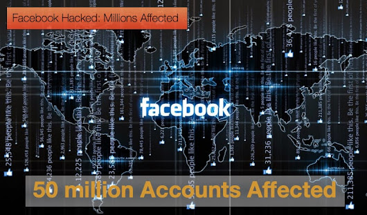 Facebook Hacked: 50 million Accounts Affected