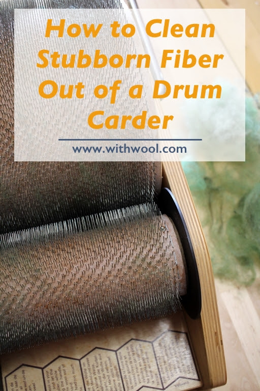 How to Clean Stubborn Fiber Out of a Drum Carder