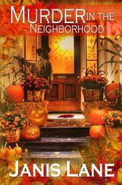 Murder in the Neighborhood by Janis Lane