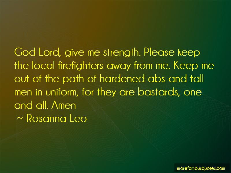 Please Lord Give Me The Strength Quotes Top 5 Quotes About Please