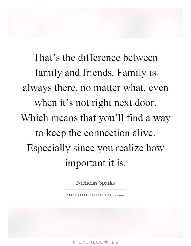 Thats The Difference Between Family And Friends Family Is