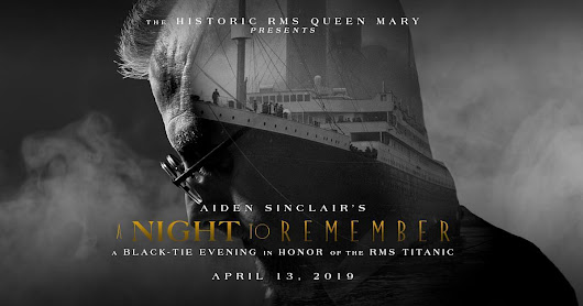 The RMS Queen Mary Presents: Aiden Sinclair's A Night to Remember