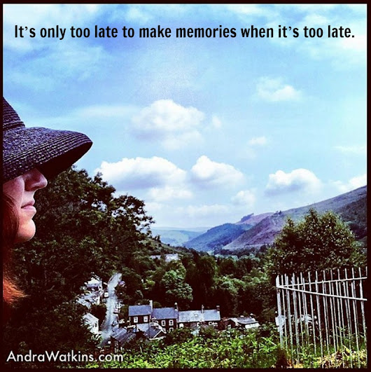 When It's Too Late To Make Memories | #makeamemory