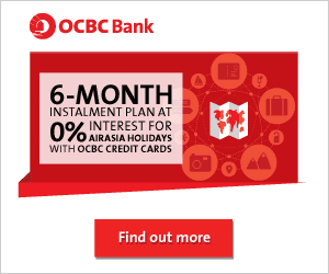 OCBC 6 Month Instalment Plan at 0% Interest for AirAsia Holidays with OCBC Credit Cards - Find Out More