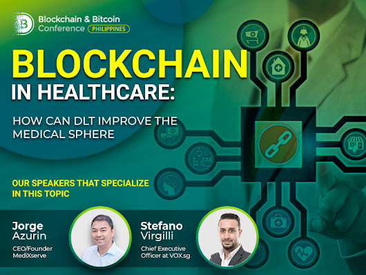 Blockchain in Healthcare: How Can DLT Improve the Medical Sphere | Blockchain Conference Philippines