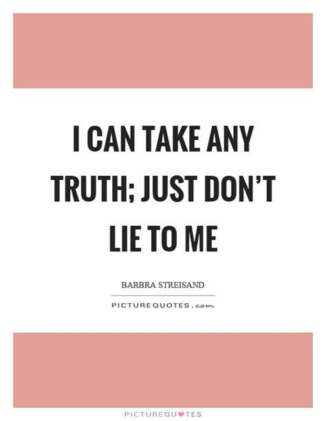 Dont Lie Me Quotes