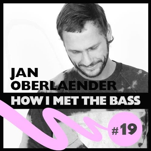 Jan Oberlaender - HOW I MET THE BASS #19 by HOW I MET THE BASS