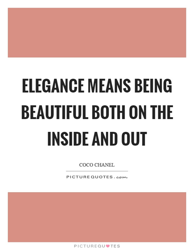 Elegance Means Being Beautiful Both On The Inside And Out Picture