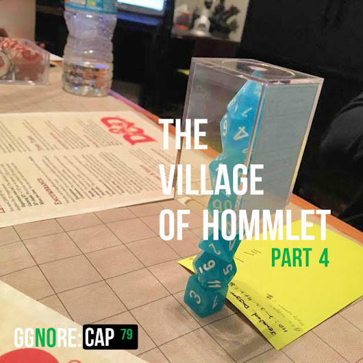 79 – ggnoRE:CAP – The Village of Hommlet (Part 4)