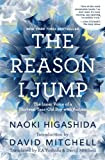 The Reason I Jump: The Inner Voice of a Thirteen-Year-Old Boy with Autism [Kindle Edition]