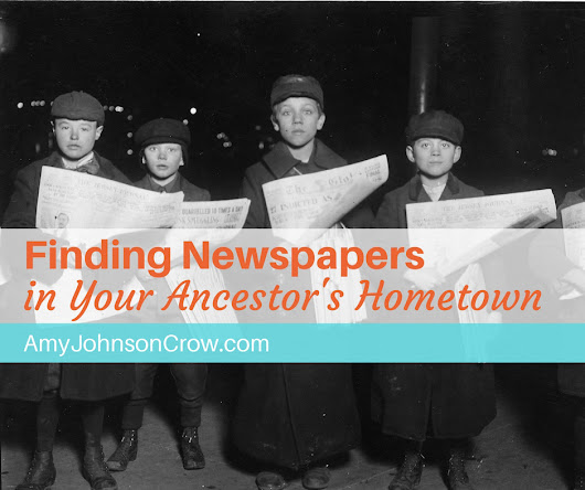 Finding Newspapers From Your Ancestor's Hometown