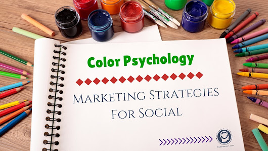 Color Psychology and Marketing Strategies For Social Media