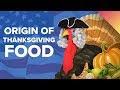 The Surprising Origin Of Thanksgiving Foods - Video
