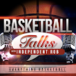 Listen to Basketball Talk With Independent Rob on TuneIn