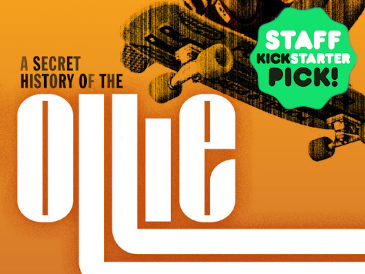 "'Pop' Culture Odyssey: ""A SECRET HISTORY OF THE OLLIE"""