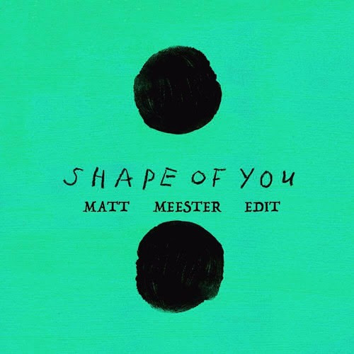 Ed Sheeran - Shape of You (Matt Meester Edit) by Matt Meester