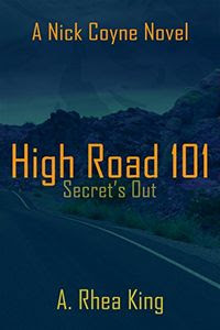 High Road 101: Secret's Out by A. Rhea King