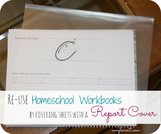 Reuse Homeschool Workbooks by Covering Sheets with a Report Cover - Amy Loves It!