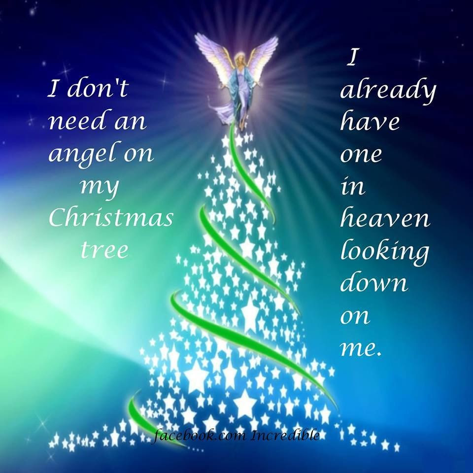 I Dont Need An Angel On My Tree I Already Have One Looking Down On