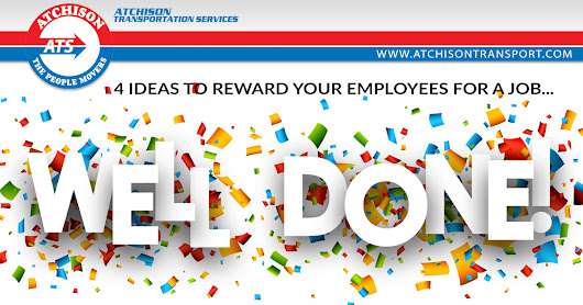4 Ideas to Reward Your Employees for a Job Well Done – Atchison Transport Services