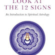 Book Review: A Spiritual Look at the 12 Signs: An Introduction to Spiritual Astrology by Joseph Polansky