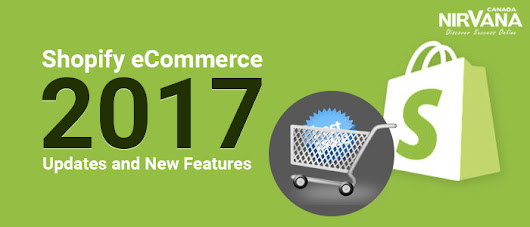 Shopify eCommerce 2017: Updates and New Features You'll Want to Know About | Website Design and Internet Marketing Consulting