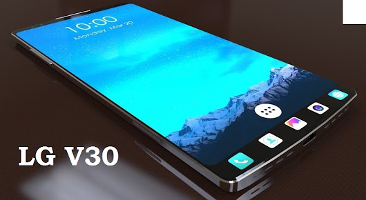 LG V30 Release Date, Price, Specs, Rumors, Features ,Review - Gadgets Finder