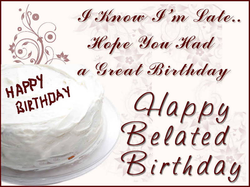 Belated Birthday Wishes Messages And Greetings Wishesmsg