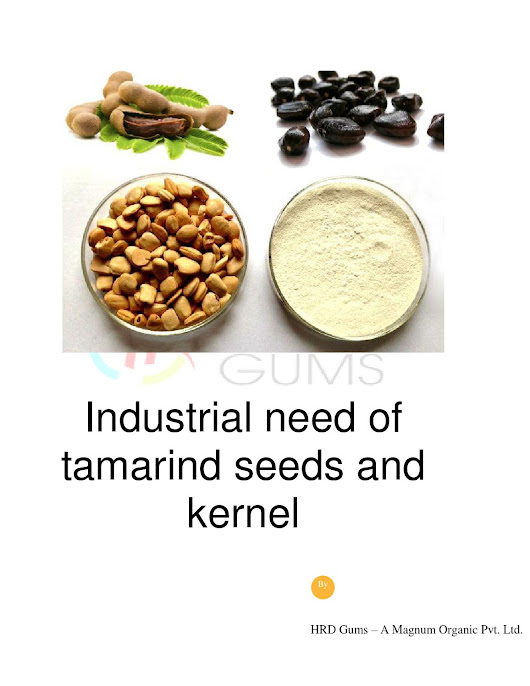Industrial need of tamarind seeds and kernel