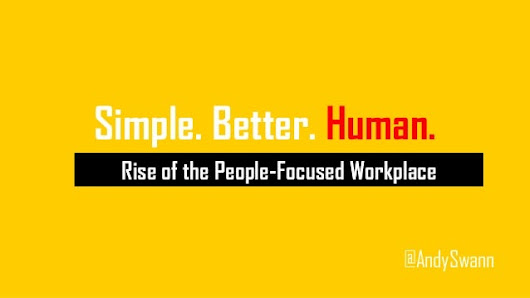 Simple. Better. Human: Rise of the People-Focused Workplace