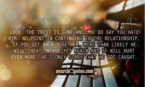 Being Cheated On Trust Quotes Being Cheated On Quotes About Trust