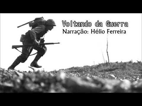 Voltando da Guerra | Histórias Motivacionais | Hélio Ferreira