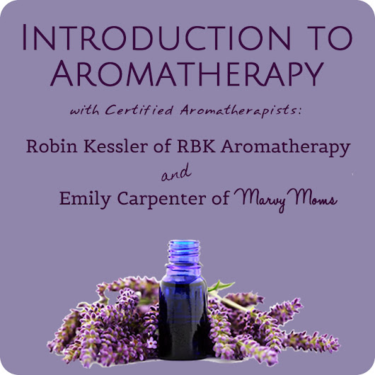 Introduction to Aromatherapy Mini Course - Marvy Moms