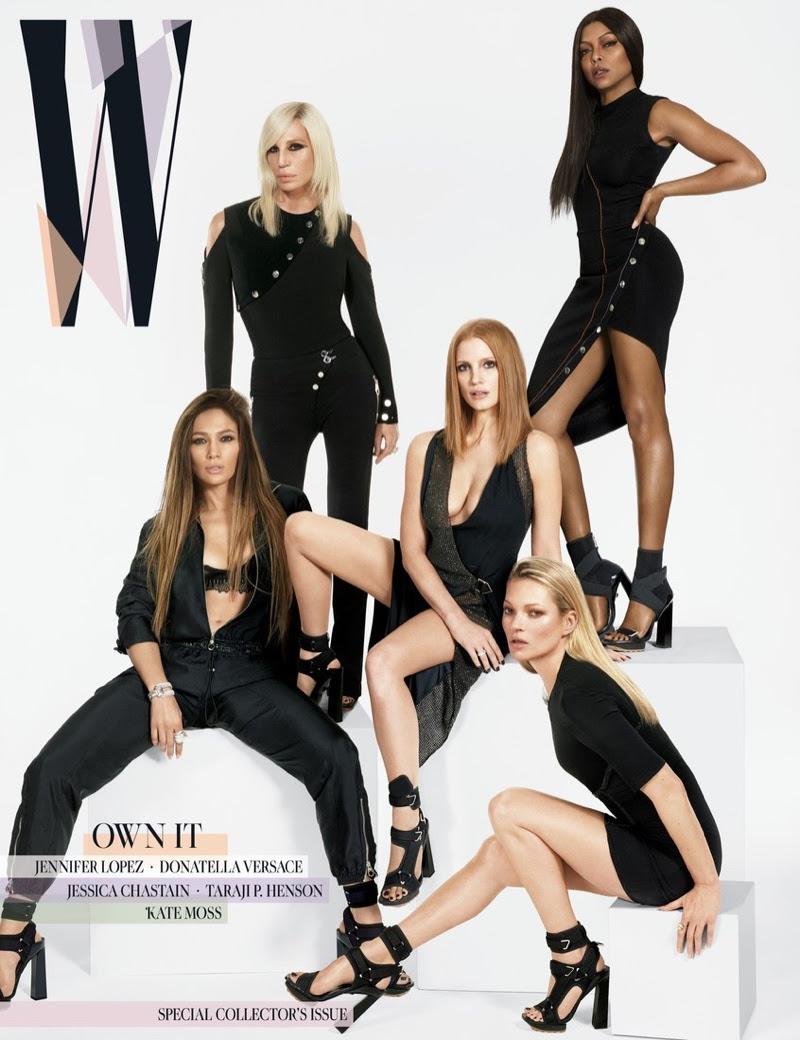 Jennifer Lopez, Donatella Versace, Jessica Chastain, Kate Moss and Taraji P. Henson on W Magazine March 2017 Cover