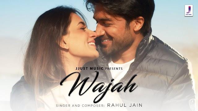 Wajah Song  Rahul Jain Smriti Khanna