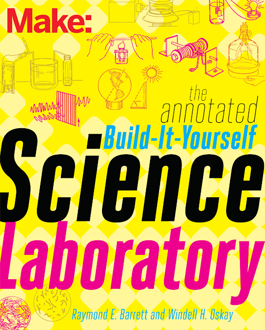 Build it Yourself Science Laboratory on Cool Tools | Evil Mad Scientist Laboratories