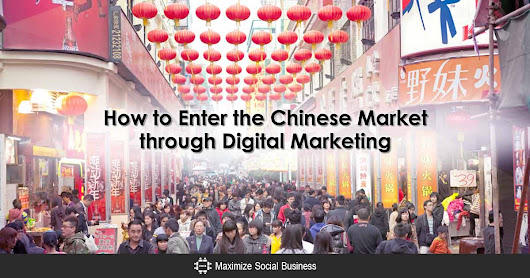 How to Enter the Chinese Market though Digital Marketing