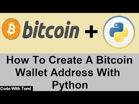 How To Create A Bitcoin Wallet Address With Python