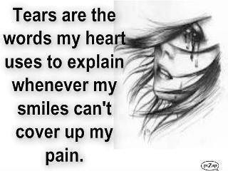 Tears Are The Words My Heart Uses To Explain Whenever My Smiles Can