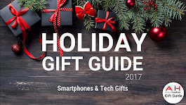 Holiday Gift Guide 2017 – 2018: The Ultimate Smartphone & Tech Gift Guide