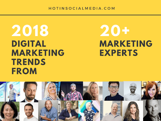 2018 Digital Marketing Trends From 20+ Marketing Experts