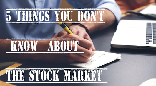 5 Things You May Not Know about the Stock Market - Diversified Trading Institute | Trading Education