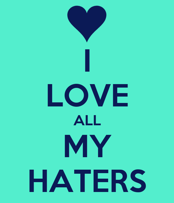 Love My Haters Quotes W Wtop 2019