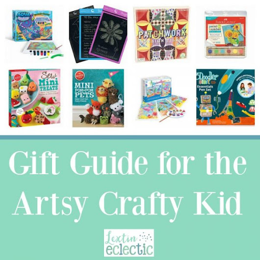 Gift Ideas for the Artsy Crafty Kid - Lextin Eclectic