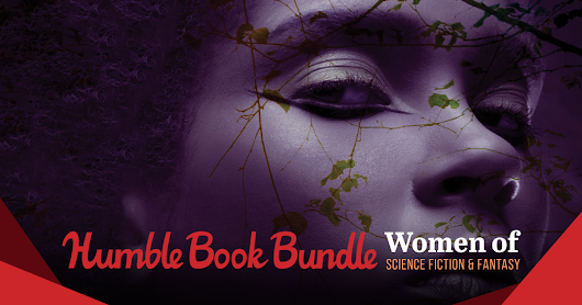 Humble Book Bundle: Women of Science Fiction & Fantasy presented by Open Road Media