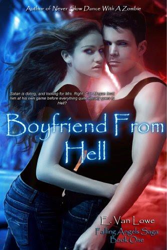 Boyfriend From Hell (Falling Angels Saga) by E. Van Lowe